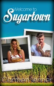Welcome to Sugartown (Sugartown _1) by Carmen Jenner Final Cover(1)